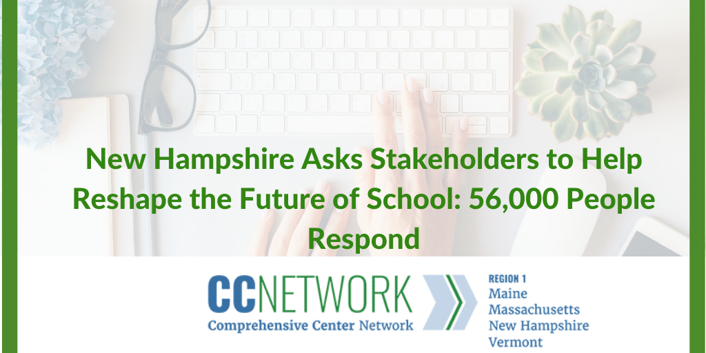 image of person's hand and keyboard: NEW HAMPSHIRE ASKS STAKEHOLDERS TO HELP RESHAPE THE FUTURE OF SCHOOL: 56,000 PEOPLE RESPOND